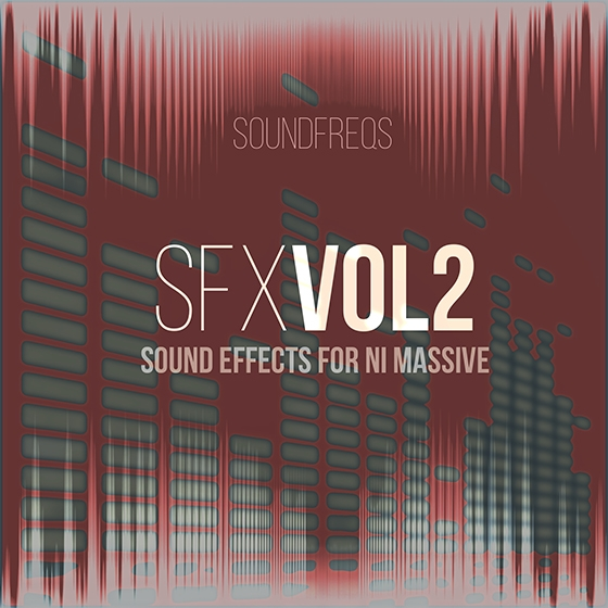 SoundFreqs SFX Vol 2 For NATiVE iNSTRUMENTS MASSiVE